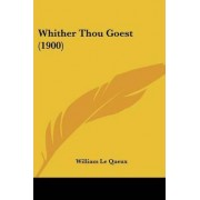 Whither Thou Goest (1900) by William Le Queux