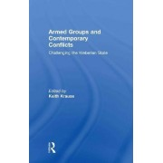 Armed Groups and Contemporary Conflicts by Keith Krause