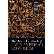 The Oxford Handbook of Latin American Economics by Jose Antonio Ocampo