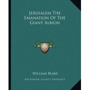 Jerusalem the Emanation of the Giant Albion by Jr. William Blake