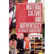 Material Culture and Authenticity by Magdalena Craciun