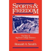 Sports and Freedom by Ronald A Smith