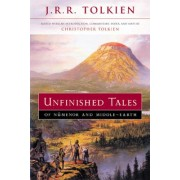 Unfinished Tales of Numenor and Middle-Earth by J R R Tolkien
