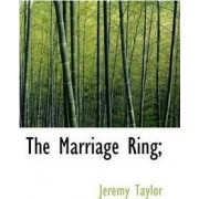 The Marriage Ring; by Professor Jeremy Taylor