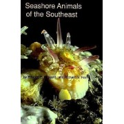 Seashore Animals of the South-east by Edward E. Ruppert