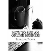 How to Run an Online Business by Sephora Black