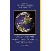 Capital, Power, and Inequality in Latin America and the Caribbean by Richard L. Harris