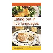 Eating Out in Five Languages: Over 10 000 Menu Terms in English French German Italian Spanish
