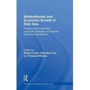 Multinationals and Economic Growth in East Asia by Shjiro Urata
