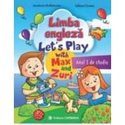 Limba engleza anul I de studiu. Let s Play with Max and Zuri - Anastasia Budisteanu Iuliana Grama