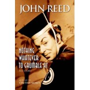 Nothing Whatever to Grumble at by John Reed