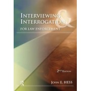 Interviewing and Interrogation for Law Enforcement by John E. Hess