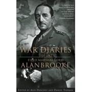 War Diaries, 1939-1945 by Alan Brooke Viscount Alanbrooke
