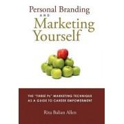 Personal Branding and Marketing Yourself by Rita Balian Allen