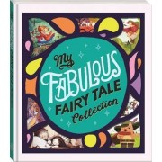 My Fabulous Fairy Tale Collection by Editors Of Silver Dolphin Books