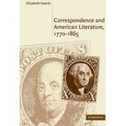 Correspondence and American Literature, 1770-1865 by Elizabeth Hewitt