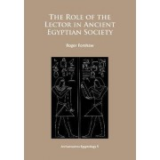 The Role of the Lector in Ancient Egyptian Society by Roger Forshaw