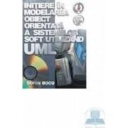 Initiere in modelarea obiect orientata a sistemelor soft utilizand uml - Dorin Bocu