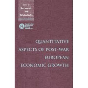 Quantitative Aspects of Post-War European Economic Growth by Bart Van Ark