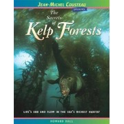 The Secrets of Kelp Forests by Howard Hall
