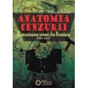 Anatomia cenzurii. Comunizarea presei din Romania. 1944-1947