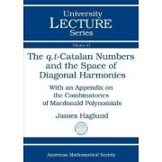 The Q,T-Catalan Numbers and the Space of Diagonal Harmonics by James Haglund