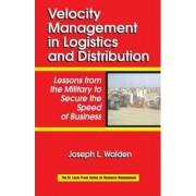Velocity Management in Logistics and Distribution by Joseph L. Walden