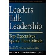 Leaders Talk Leadership by Meredith D. Ashby