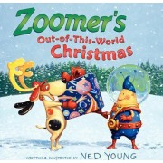 Zoomer's Out-of-this-World Christmas by Ned Young