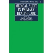 Medical Audit in Primary Health Care by Martin Lawrence