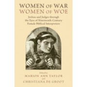 Women of War, Women of Woe: Joshua and Judges Through the Eyes of Nineteenth-Century Female Biblical Interpreters