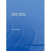 Japanese-Russian Relations, 1907--2007 by Joseph Ferguson