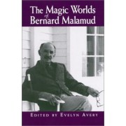 The Magic Worlds of Bernard Malamud by Evelyn Gross Avery