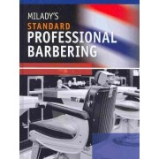 Milady's Standard Professional Barbering by Milady
