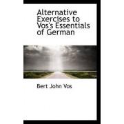 Alternative Exercises to Vos's Essentials of German by Bert John Vos