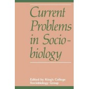 Current Problems in Sociobiology by King's College Sociobiology Group