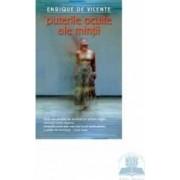 Puterile oculte ale mintii - Enrique de Vicente