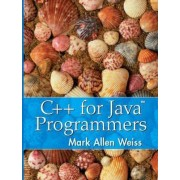 C++ for Java Programmers by Mark Allen Weiss