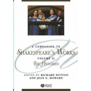 A Companion to Shakespeare's Works: Histories v. 2 by Richard Dutton