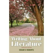 Writing About Literature by Edgar V. Roberts