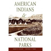 American Indians and National Parks by Robert H. Keller