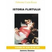 Istoria Flirtului - Fabienne Casta-Rosaz