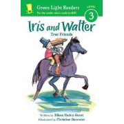 Iris and Walter: True Friends by Elissa Haden Guest