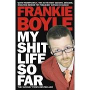 My Shit Life So Far by Frankie Boyle