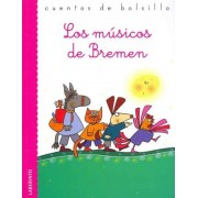 Los musicos de Bremen / The Musicians of Bremen by Brothers Grimm