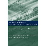 The Financiers of Congressional Elections by Peter L. Francia