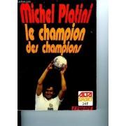 Michel Platini Le Champion Des Champions