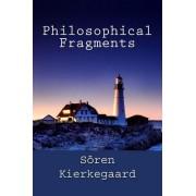 Philosophical Fragments by Deceased Soren Kierkegaard