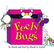 Feely Bugs: A Bugs in a Box Book by David A. Carter