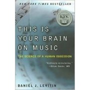 This Is Your Brain on Music by Professor Daniel J Levitin